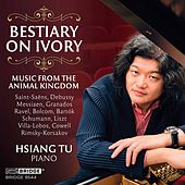 Bestiary on Ivory: Music from the Animal Kingdom by Hsiang Tu