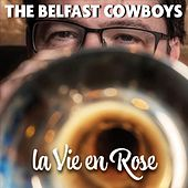 La Vie En Rose de The Belfast Cowboys