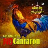 Corridos Prohibidos: Los Gallos Ya No Cantaron by German Garcia