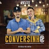 Conversinha de Pedro Paulo & Alex
