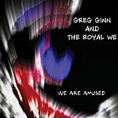 We Are Amused by Greg Ginn