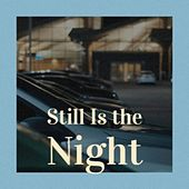 Still Is the Night by Various Artists