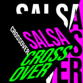 Salsa Crossover von Various Artists