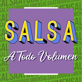 Salsa a Todo Volumen de Various Artists