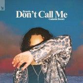 Don't Call Me (Galantis Remix) by Brando