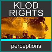 Perceptions by Klod Rights