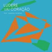 Vai Coração by Ludere