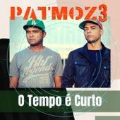 O Tempo É Curto by Patmoz 3