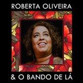 Roberta Oliveira & O Bando de Lá von Roberta Oliveira