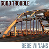 Good Trouble de BeBe Winans