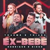 Ex-Bebê (Ao Vivo) von Thaeme & Thiago