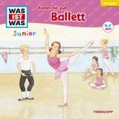 31: Komm mit zum Ballett von Was Ist Was Junior