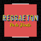 Reggaeton pa la Fiesta de Various Artists