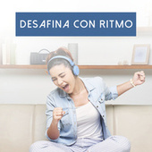 Desafina con ritmo de Various Artists