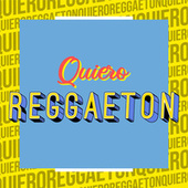 Quiero Reggaeton de Various Artists