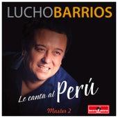 Le Canta al Perú Master 2 by Lucho Barrios