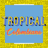 Tropical Colombiano von Various Artists