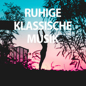 Ruhige Klassische Musik by Various Artists