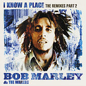 I Know A Place: The Remixes (Pt. 2) de Bob Marley & The Wailers