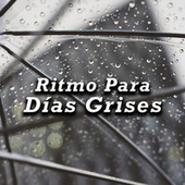 Ritmo Para Días Grises by Various Artists