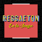 Reggaeton en la Sangre de Various Artists