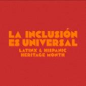 La Inclusión es Universal: Latinx & Hispanic Heritage Month de Various Artists