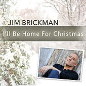 I'll Be Home For Christmas by Jim Brickman