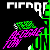 Fiebre por Reggaeton de Various Artists
