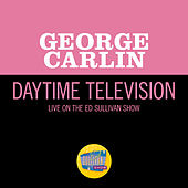 Daytime Television (Live On The Ed Sullivan Show, March 19, 1967) by George Carlin