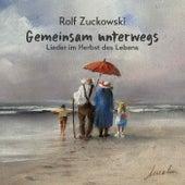 Gemeinsam unterwegs - Lieder im Herbst des Lebens von Rolf Zuckowski