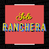 Solo Ranchera de Various Artists