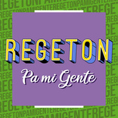 Regeton pa mi Gente de Various Artists