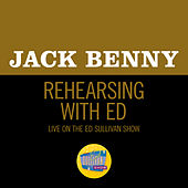 Rehearsing With Ed (Live On The Ed Sullivan Show, March 29, 1959) by Jack Benny