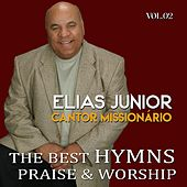 The Best Hymns: Praise & Worship, Vol. 02 von Elias Junior Cantor Missionário