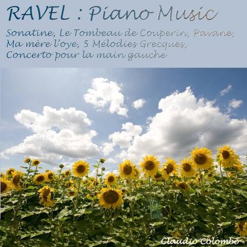 Ravel : Piano Music (Sonatine, Le Tombeau de Couperin, Pavane, Ma mère l'oye, 5 mélodies grecques, Concerto pour la main gauche) by Claudio Colombo