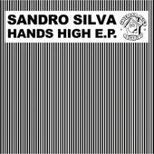 Hands High EP von Sandro Silva