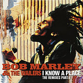 I Know A Place: The Remixes (Pt. 1) by Bob Marley & The Wailers