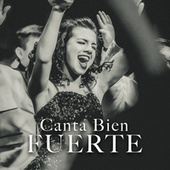 Canta Bien Fuerte de Various Artists