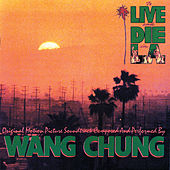 To Live And Die In L.A. (An Original Motion Picture Soundtrack) by Wang Chung