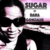 Sugar by Dana Gonzales