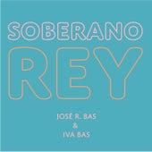 Soberano Rey de José R. Bas