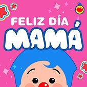 Feliz Dia Mamá de El Payaso Plim Plim