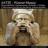 Satie : Piano Music (Gymnopédies, Gnossiennes, Parade, Pièces froides, Valses) by Claudio Colombo