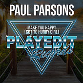Make You Happy (Got To Hurry Girl) by Paul Parsons