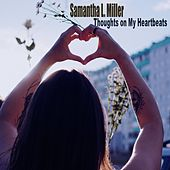 Thoughts on My Heartbeats by Samantha L. Miller