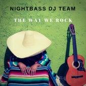 The Way We Rock de Nightbass Dj Team
