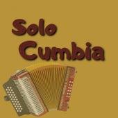 Solo Cumbia by Armando Hernandez, Fito Olivares y Su Grupo, Lisandro Meza, Los Tupamaros, Rodolfo Aicardi