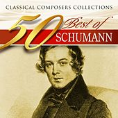 Classical Composers Collections: 50 Best of Schumann by Various Artists