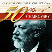 Classical Composers Collections: 50 Best of Tchaikovsky by Various Artists