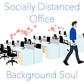 Socially Distanced Office Background Soul by Various Artists